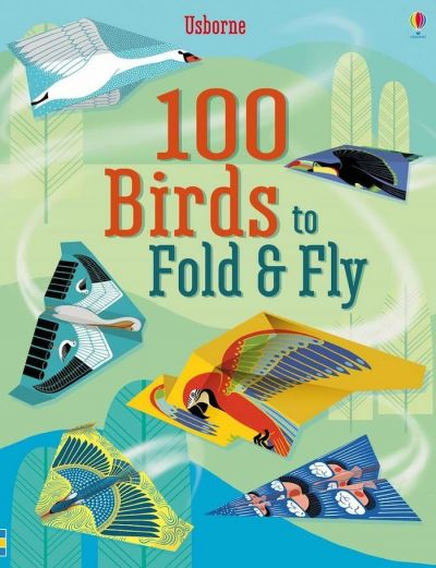Usborne-100 Paper Fold and Fly Birds